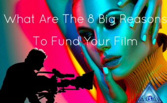 What Are The 8 Big Reasons To Fund Your Film